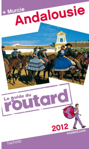 Guide du Routard Andalousie 2012