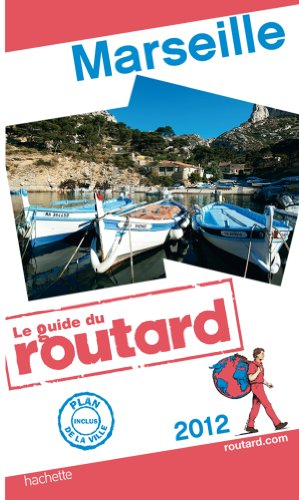 Guide du Routard Marseille 2012