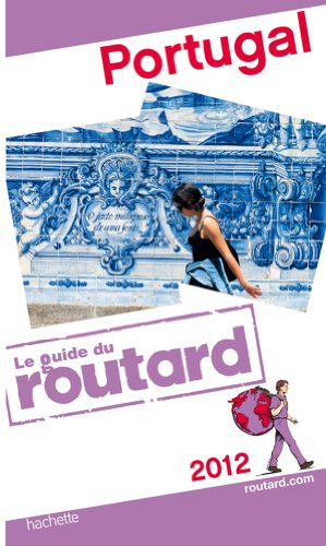 Guide du Routard Portugal 2012