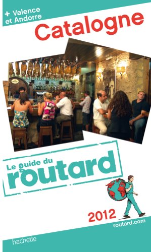 Guide du Routard Catalogne 2012