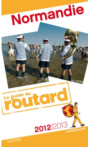 Guide du Routard Normandie 2012/2013