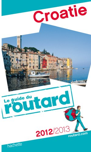 Guide du Routard Croatie 2012/2013