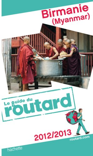 Guide du Routard Birmanie 2012/2013