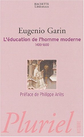 L'Education de l'homme moderne, 1400-1600