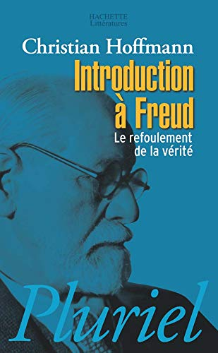 Introduction à Freud : Le refoulement de la vérité