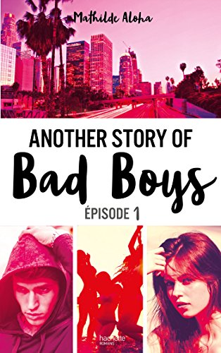 Another story of bad boys. Épisode 1 / Mathilde Aloha.