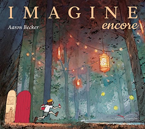 Imagine encore / Aaron Becker.