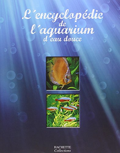 L'encyclopédie de l'aquarium d'eau douce