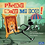 Please save my dog ! | Iordan, Elena