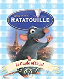 Ratatouille : le guide officiel | Disney, Walt. Auteur