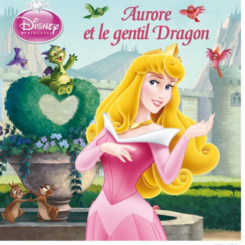 Aurore et le gentil dragon, DISNEY MONDE ENCHANTE