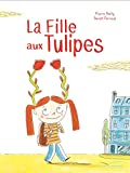 fille aux tulipes (La) | Bailly, Pierric (1982-....). Auteur