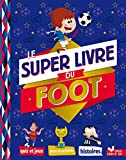 super livre du foot (Le) | Richert, Willy (1971-....). Auteur