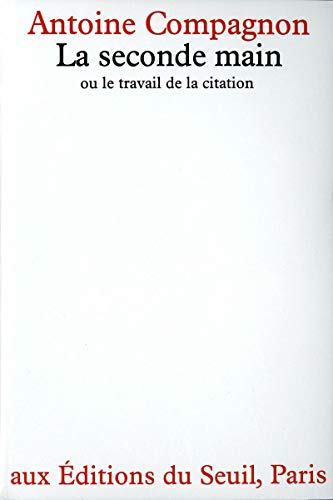 La seconde main, ou, Le travail de la citation