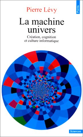 La machine univers. Création et culture informatique