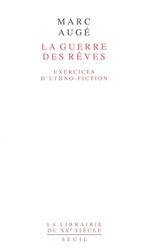 La guerre des reves exercices d'ethno fiction
