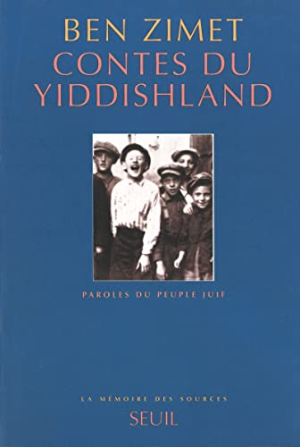 Contes du yiddishland. Paroles du peuple juif