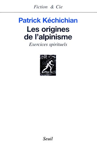 Les Origines de l'alpinisme : exercices spirituels