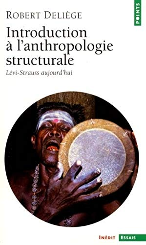 Introduction à l'anthropologie structurale : Lévi-Strauss aujourd'hui