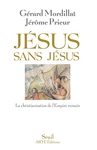 Jésus sans Jésus : La christianisation de l'Empire romain