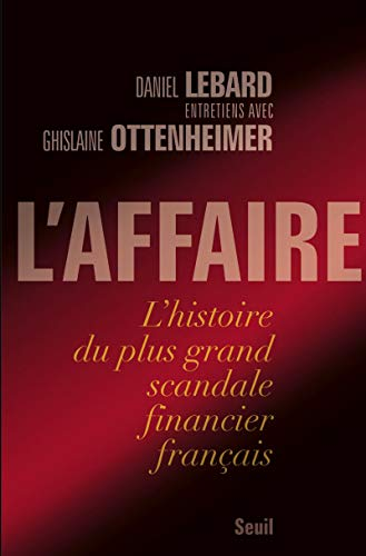L'Affaire : L'histoire du plus grand scandale financier français
