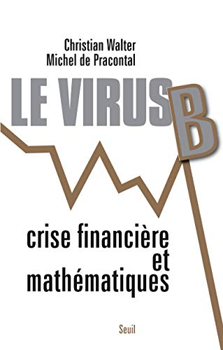 Virus B Crise Financiere et Mathematique