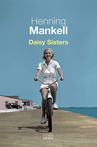 Daisy sisters | Mankell, Henning (1948-....). Auteur