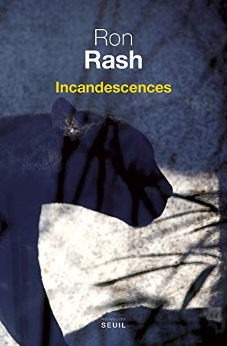 Incandescences | Rash, Ron (1953-....)
