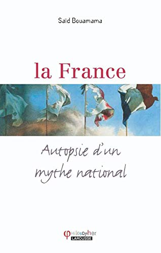 La France : Autopsie d'un mythe national