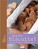 Exquis Biscuits ! : Sablés, Cookies, rochers, etc... |