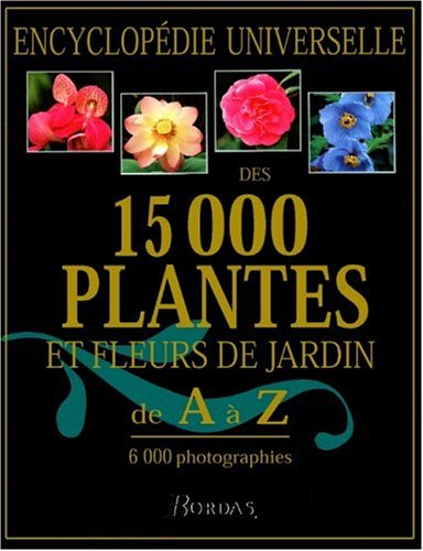 encyclop die universelle des 15 000 plantes et fleurs de jardin detail ermes. Black Bedroom Furniture Sets. Home Design Ideas