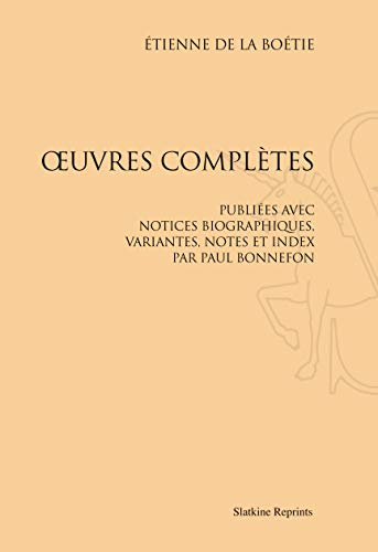 Oeuvres Completes. Publiees avec Notice, Variantes, Notes et Index par Paul Bonnefon (1892)