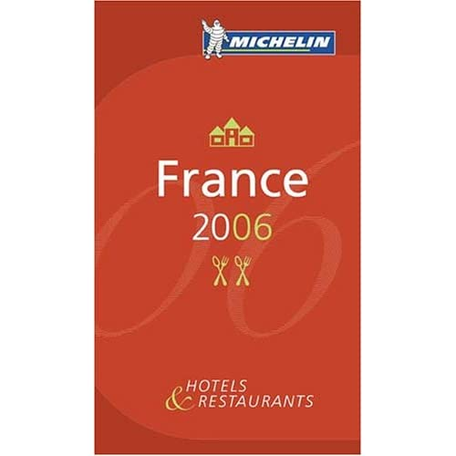Michelin 2006 Red Guide France: Hotels & Restaurants (Michelin Red Guide: France)