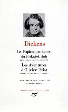 Charles Dickens : Les Papiers posthumes du Pickwick-Club - Les Aventures d'Oliver Twist