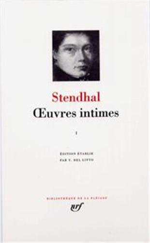 Stendhal : Oeuvres Intimes, tome I 1801-1817