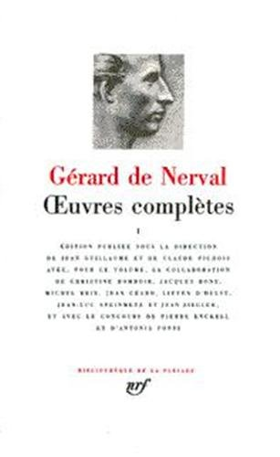 Nerval : Oeuvres complètes, tome 1