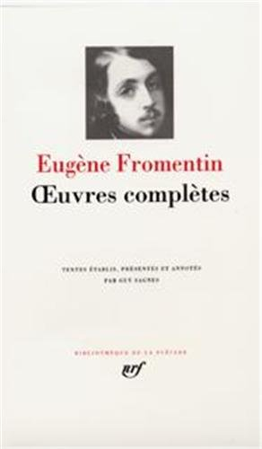 Fromentin : Oeuvres complètes