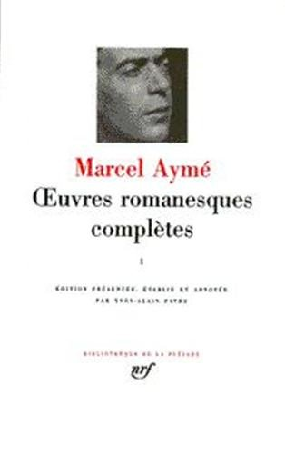 Aymé : Oeuvres romanesques complètes, tome 1