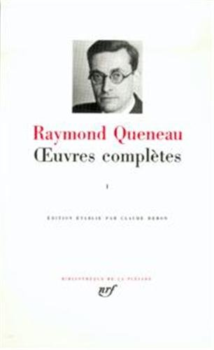 Queneau : Oeuvres complètes, tome 1