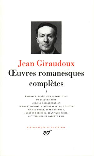 Giraudoux : Oeuvres romanesques complètes, tome 1