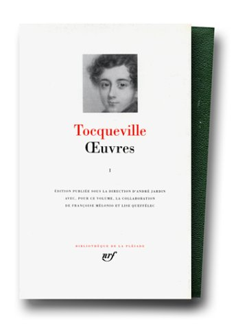 Tocqueville : Oeuvres, Tome 1