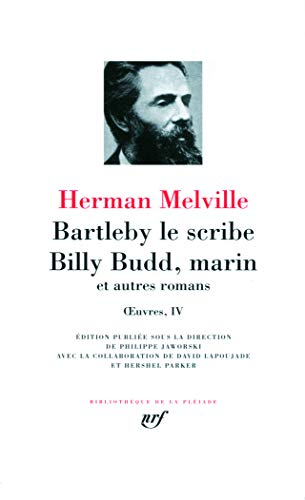 """Oeuvres t.4 ; Bartleby le scribe ; Billy Budd, marin ; et autres romans"""