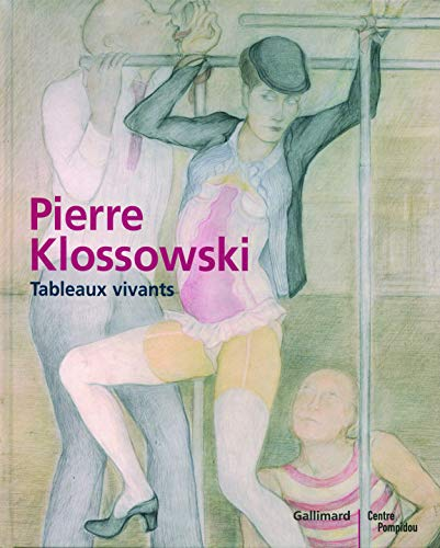 Pierre Klossowski : Tableaux vivants
