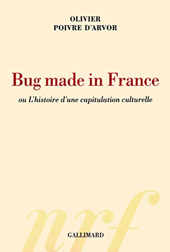 Bug made in France ou L'histoire d'une capitulation culturelle