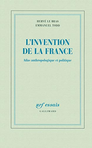 L'invention de la France : Atlas anthropologique et politique
