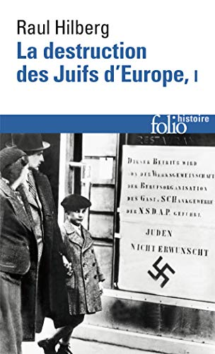La destruction des Juifs d'Europe