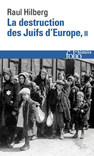 La destruction des Juifs d'Europe : Tome 2