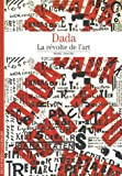 Dada : La rvolte de l