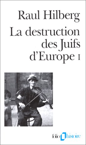 La Destruction des Juifs d'Europe, tome 1