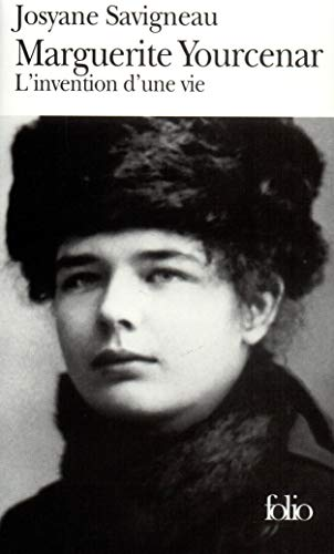 Marguerite Yourcenar : L'Invention d'une vie